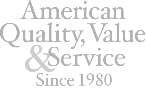 American Quality, Value & Service Since 1980